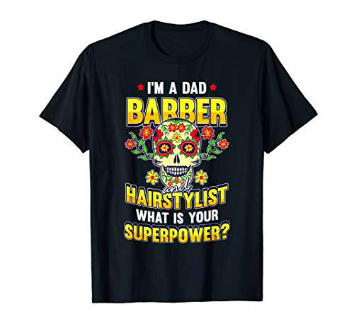 Hair-Dresser Barber Dad Superpower Cool Hair Stylist Gifts Camiseta
